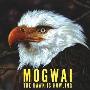 Mogwai (The Hawk is howling)